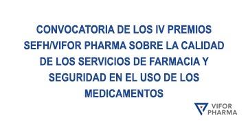 Convocatoria de los IV premios SEFH/VIFOR PHARMA sobre la calidad de los servicios de farmacia y seguridad en el uso de los medicamentos
